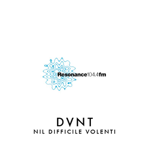 DVNT, guest mix for Resonance FM