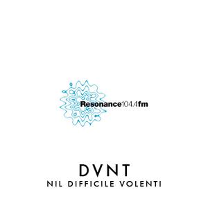 DVNT, guest mix for Resonance FM