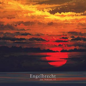 Engelbrecht - January Podcast, 17