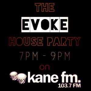 Evoke Presents The House Party - KaneFM 26/4/14