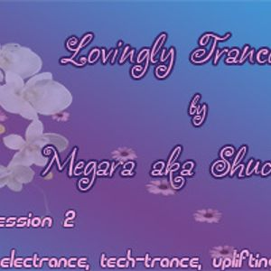 Lovingly Trance Music session 2