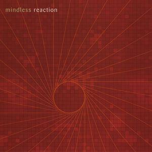 Mindless Reaction (Sunday Edit)