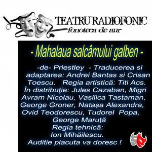TEATRU - Mahalaua salcâmului galben de Priestley      Traducerea si adaptarea: Andrei Bantas ...