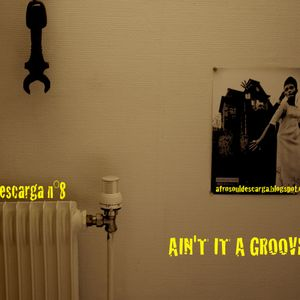 Afrosouldescarga n°8 - Ain't it a groove !