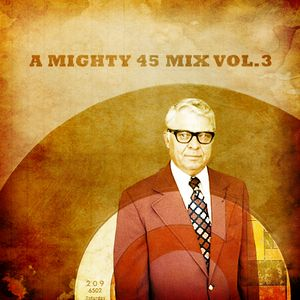 A mighty 45 mix vol.3
