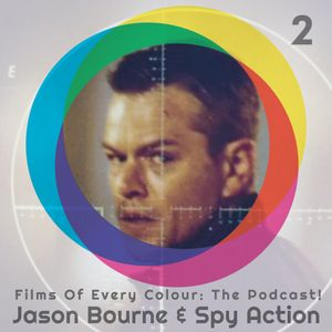 FOEC Podcast Ep. 2 – Jason Bourne & Spy Action