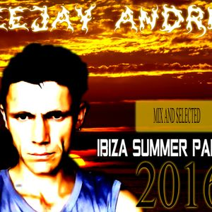 Deejay Andrey-Ibiza Summer Party (JUNE 2016)