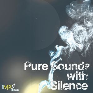 Silence - Pure Sounds Episode 001 on 1mix