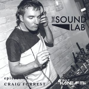 The Sound Lab Show // Craig Forrest // Kane Fm // 15.12.15