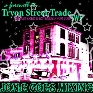 JGM008: A Farewell To Tryon Street Trade SW3 Part One