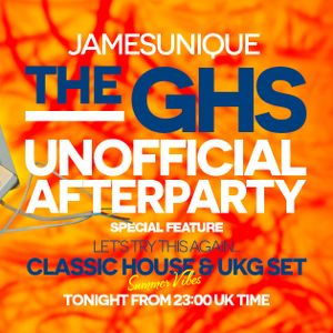 GHS Unofficial Afterparty - Classic House 2nd Hour