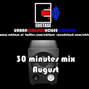 Edstase - 30 minutes mix August 2012