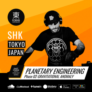 Planetary Engineering: Gravitational Anomaly Episode by SHK // EAST FORMS Drum&Bass
