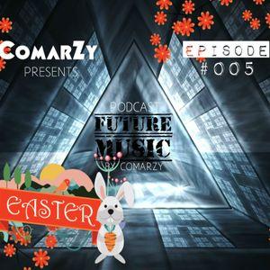 FUTURE MUSIC - Ep.005 - ComarZy Podcast - (Especial  Páscoa)
