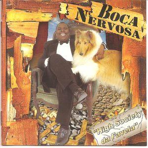 Boca Nervosa - High Society da Favela