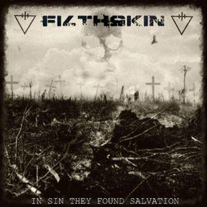 """filthskin:""""in sin they found salvation""""."""