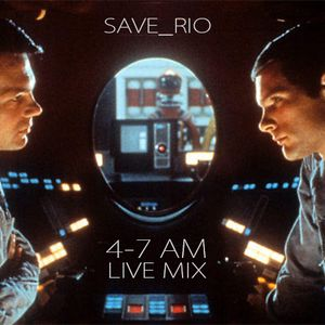 SAVE_RIO 4-7 AM LIVE MIX