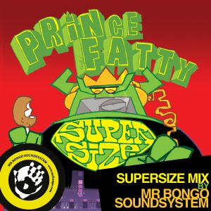 Prince Fatty Supersize Mix by Mr Bongo Soundsystem