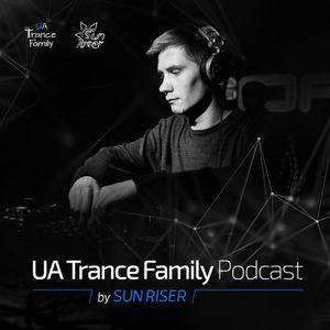Sun Riser - UA Trance Family Podcast 200
