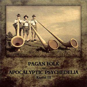 Pagan Folk und Apocalyptic Psychedelia - Kapitel III