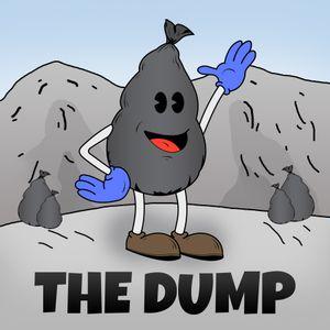 #001: Pilot - The Dump Podcast