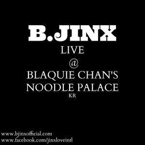 B.Jinx - Live at Blaquie Chan's