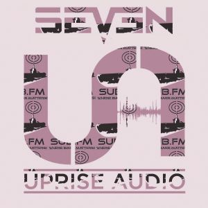 The Uprise Audio Show on Sub FM - Seven and Toast - 19th jan 2017