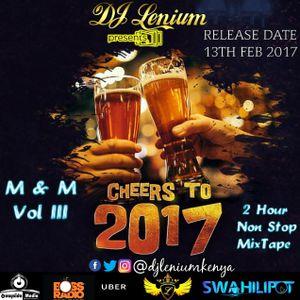 DJ LENIUM - M & M VOL 3 (CHEERS TO 2017)
