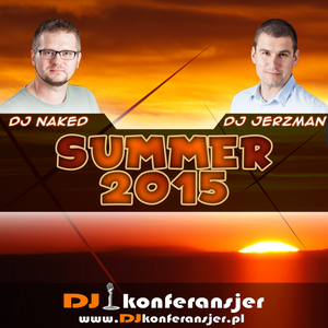 Dj Jerzman & Dj Naked - Summer 2015
