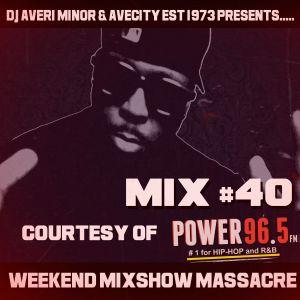 DJ Averi Minor - Weekend Mixshow Massacre mix #40