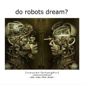 Do Robots Dream? [session 048]
