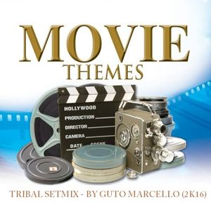 MOVIE THEMES TRIBAL SETMIX - BY GUTO MARCELLO (2K16)