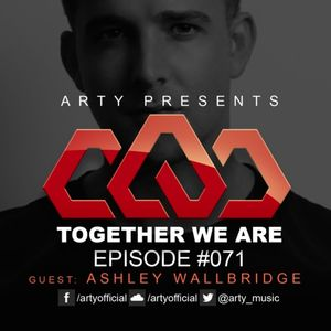 Arty - Together We Are 071. (Ashley Wallbridge Guestmix)