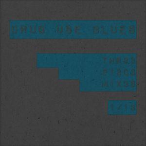 DRUG USE BLUES [THR33 P13C3 M1X3S #1]