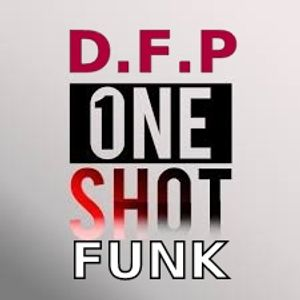 D.F.P.One Shot Funk -  ''' Electro Funky Street Sounds Short Mix'' 05 / 2019