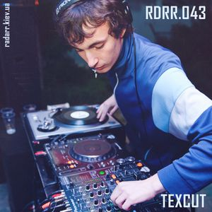 RDRR.043 Radarr Podcast by Texcut