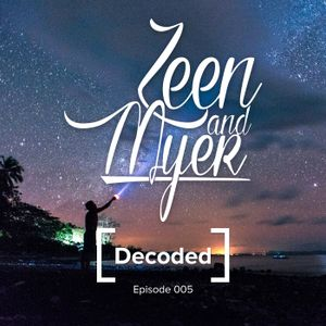 Zeen & Myer - Decoded 005