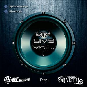 MIX LIVE VOL. 1 - DjVictor Ft. DjLuis Bla$$