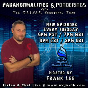 Dr. Brian D. Parsons on the Paranormalities & Ponderings Radio Show! Episode #73