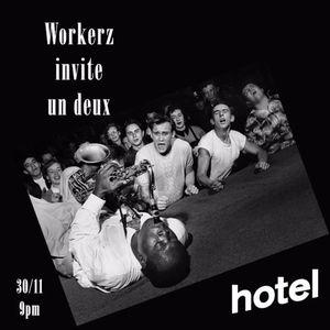 Workerz Invite Un Deux  - 30:11:2016 23.31