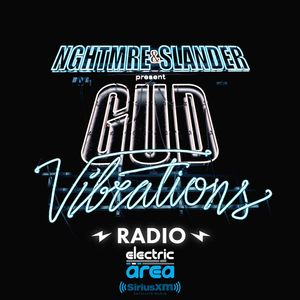 Slander Nghtmre Mad Decent Gud Vibrations Radio 002 Sirius Xm Electric