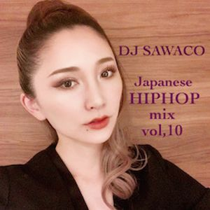 DJ SAWACO JAPANESE HIPHOP MIX vol,10