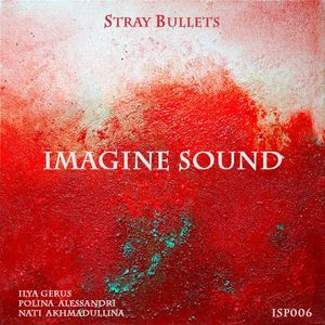 Imagine Sound - Stray Bullets (Podcast 006)