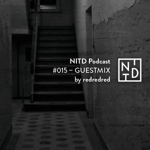 NITD Podcast #015 – Guestmix by redredred