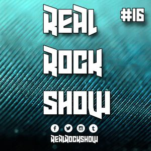 Real Rock Show #RRS16 - May 19, 2016