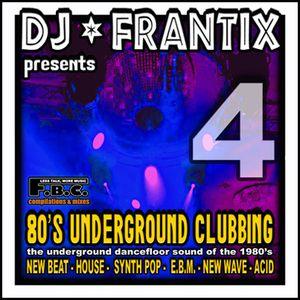 80's Underground Clubbing # 4