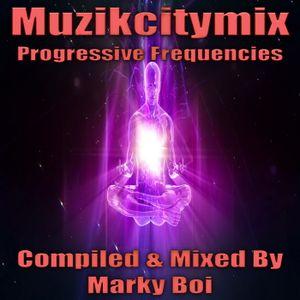 Marky Boi - Muzikcitymix Progressive Frequencies