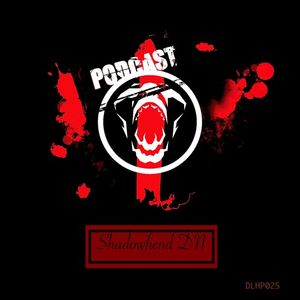 Shadowfiend DN @DLH Podcast025 16.11.2016