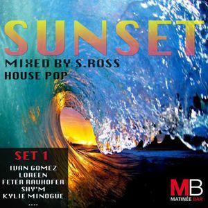 S.ROSS for SUNSET@MATINEE BAR SET 1 HOUSE POP