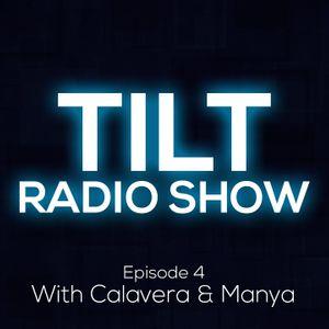 TILT Radio Show - Ep.4 (Guest: Calavera & Manya) (S1)